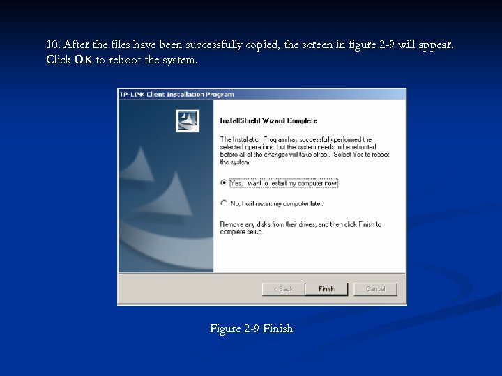 10. After the files have been successfully copied, the screen in figure 2 -9
