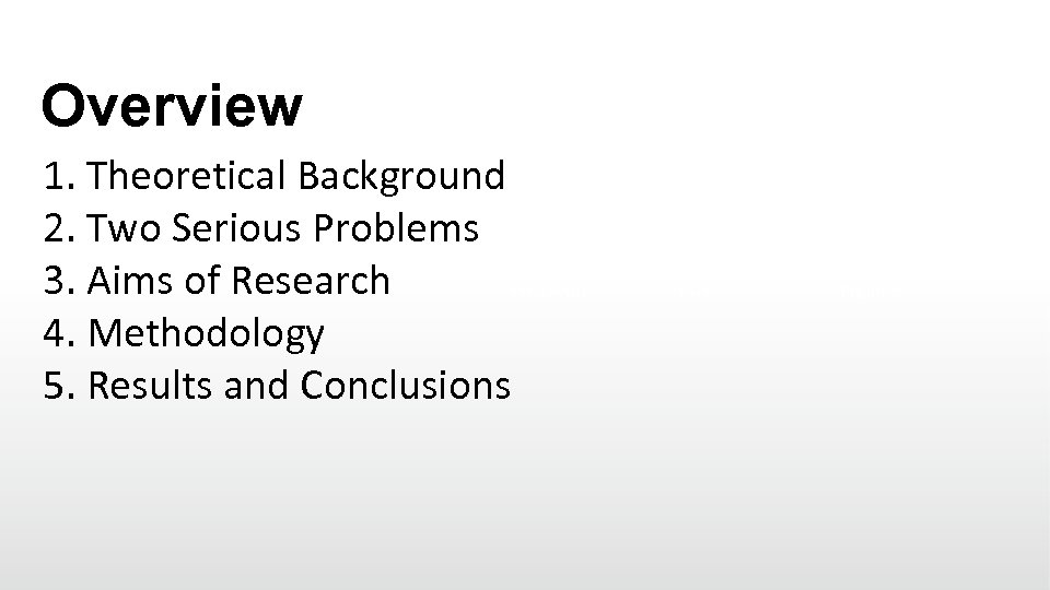 Overview 1. Theoretical Background 2. Two Serious Problems 3. Aims of Research Powerful 4.