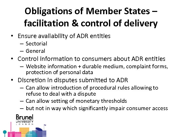 Obligations of Member States – facilitation & control of delivery • Ensure availability of
