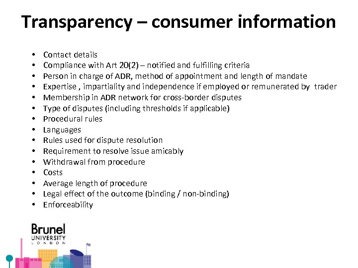 Transparency – consumer information • • • • Contact details Compliance with Art 20(2)