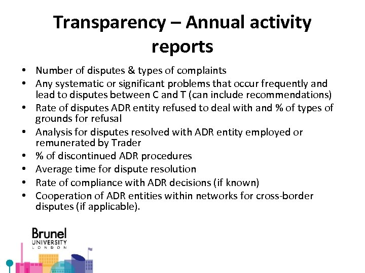 Transparency – Annual activity reports • Number of disputes & types of complaints •