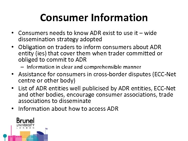 Consumer Information • Consumers needs to know ADR exist to use it – wide