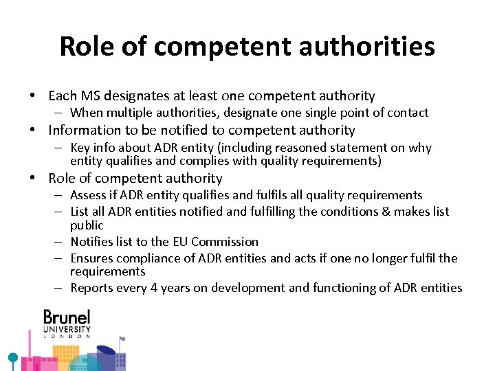 Role of competent authorities • Each MS designates at least one competent authority –