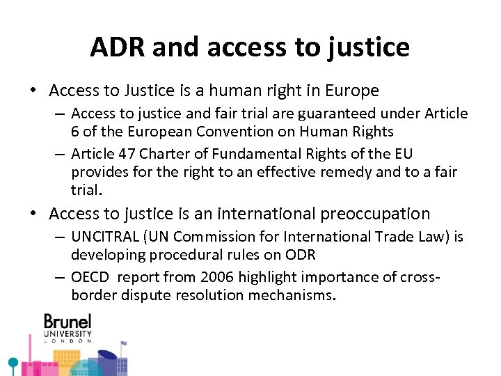 ADR and access to justice • Access to Justice is a human right in