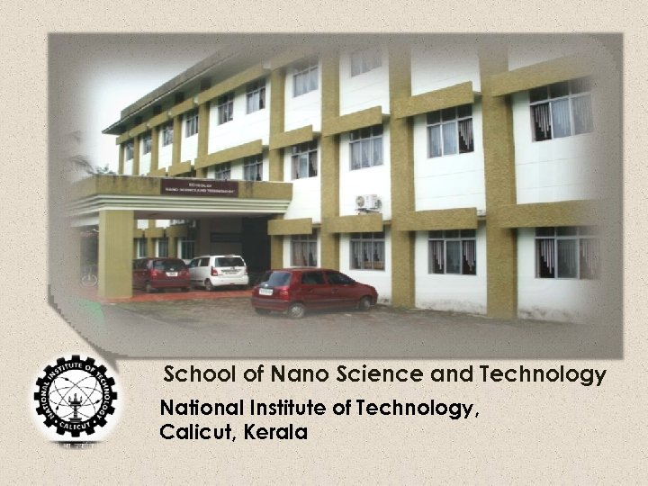 School of Nano Science and Technology National Institute of Technology, Calicut, Kerala