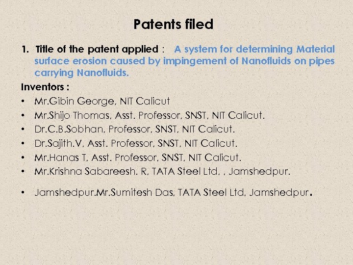 Patents filed 1. Title of the patent applied : A system for determining Material