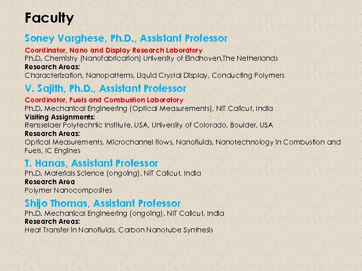 Faculty Soney Varghese, Ph. D. , Assistant Professor Coordinator, Nano and Display Research Laboratory