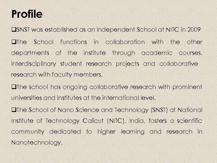 Profile q. SNST was established as an independent School at NITC in 2009 q.