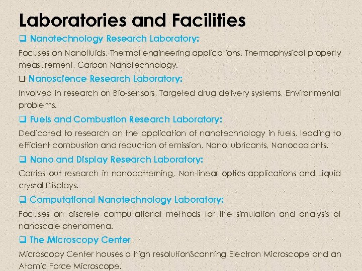 Laboratories and Facilities q Nanotechnology Research Laboratory: Focuses on Nanofluids, Thermal engineering applications, Thermophysical