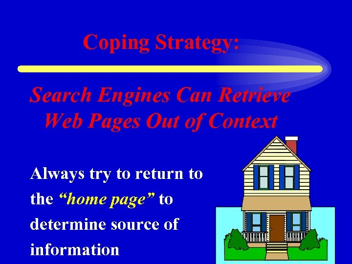 Coping Strategy: Search Engines Can Retrieve Web Pages Out of Context Always try to