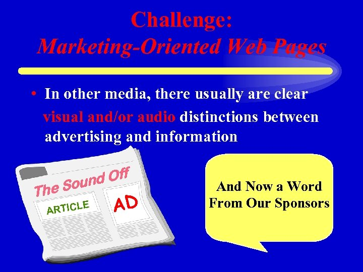 Challenge: Marketing-Oriented Web Pages • In other media, there usually are clear visual and/or