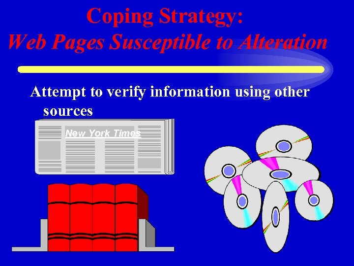 Coping Strategy: Web Pages Susceptible to Alteration Attempt to verify information using other sources