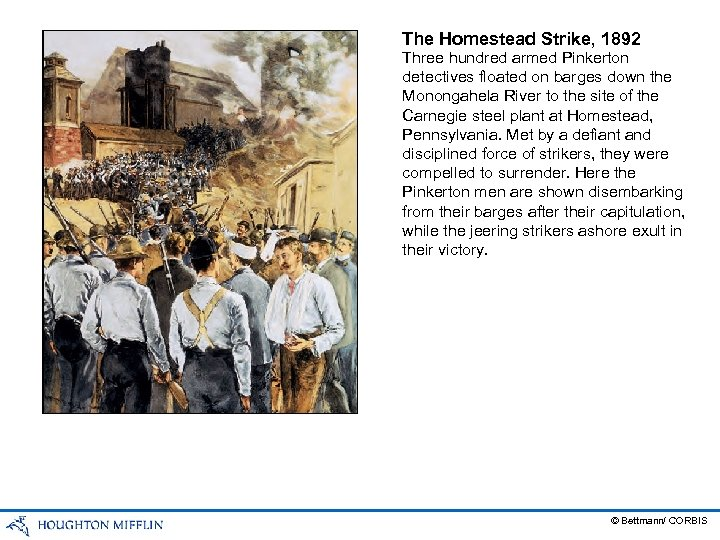 The Homestead Strike, 1892 Three hundred armed Pinkerton detectives floated on barges down the