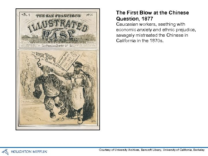 The First Blow at the Chinese Question, 1877 Caucasian workers, seething with economic anxiety