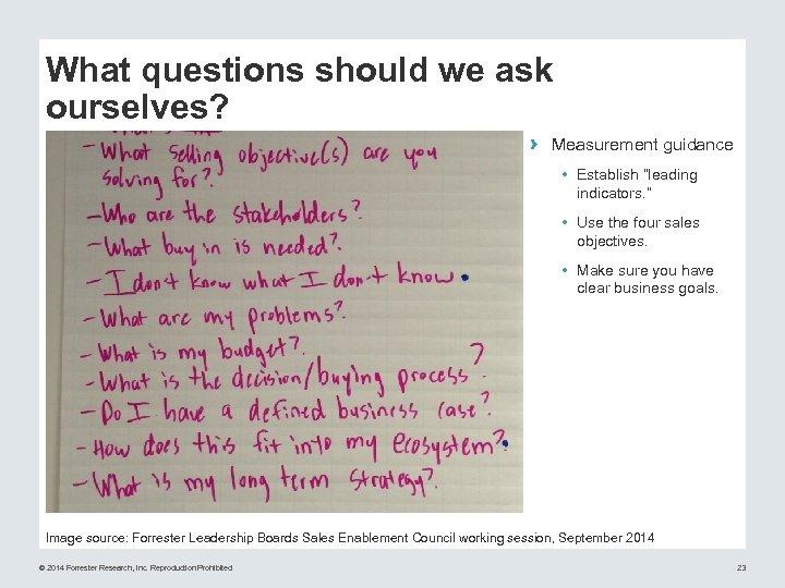 "What questions should we ask ourselves? › Measurement guidance • Establish ""leading indicators. """