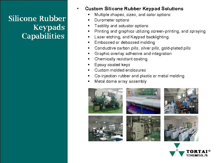 • Silicone Rubber Keypads Capabilities Custom Silicone Rubber Keypad Solutions § § §