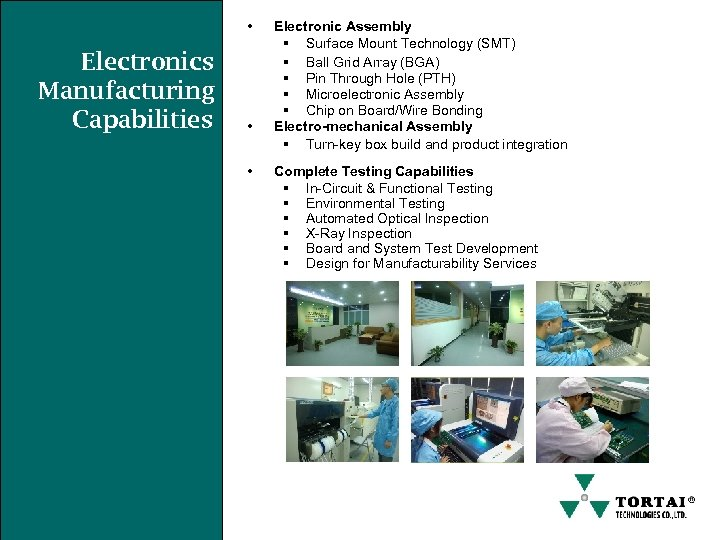 • Electronics Manufacturing Capabilities • • Electronic Assembly § Surface Mount Technology (SMT)