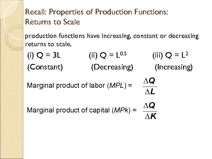 Recall: Properties of Production Functions: Returns to Scale production functions have increasing, constant or