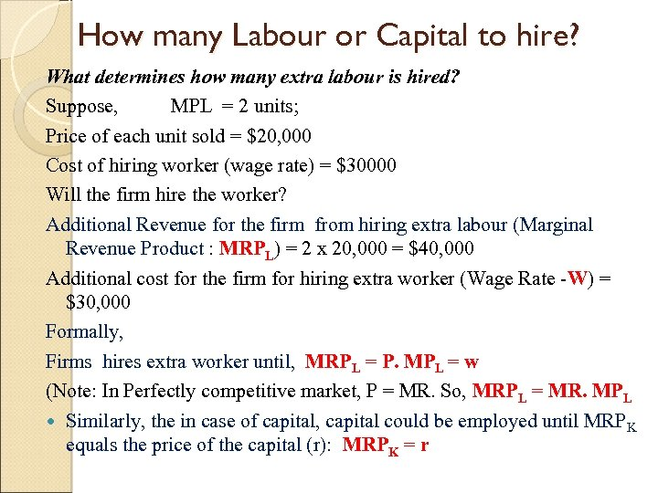 How many Labour or Capital to hire? What determines how many extra labour is