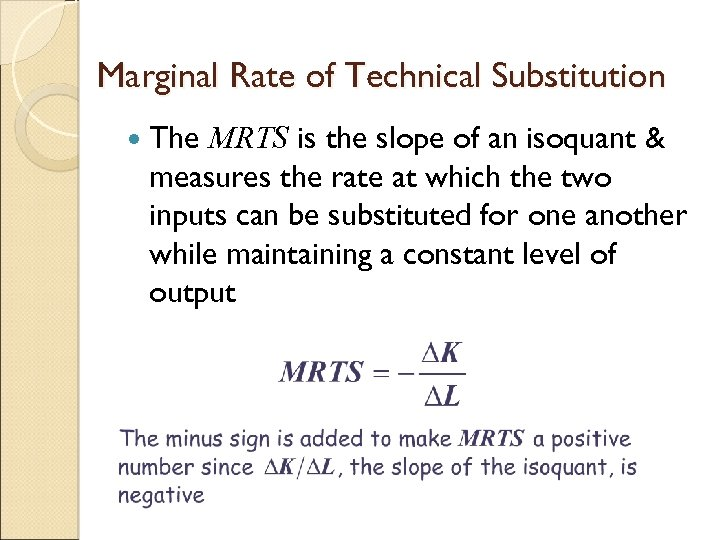 Marginal Rate of Technical Substitution The MRTS is the slope of an isoquant &