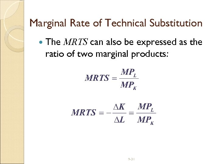 Marginal Rate of Technical Substitution The MRTS can also be expressed as the ratio