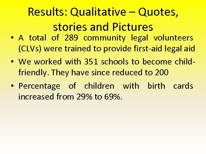 Results: Qualitative – Quotes, stories and Pictures • A total of 289 community legal