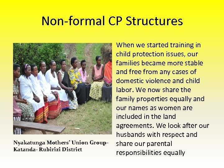 Non-formal CP Structures Nyakatunga Mothers' Union Group. Katanda- Rubirizi District When we started training