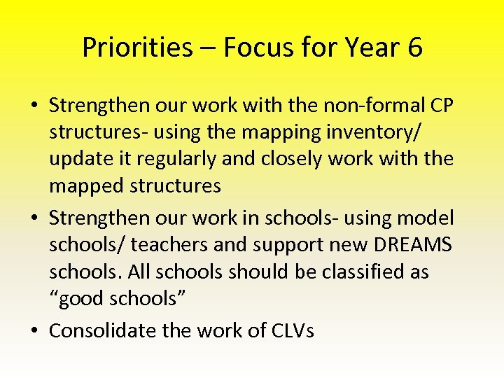 Priorities – Focus for Year 6 • Strengthen our work with the non-formal CP