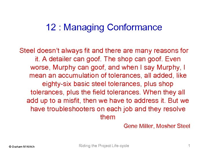 12 : Managing Conformance Steel doesn't always fit and there are many reasons for