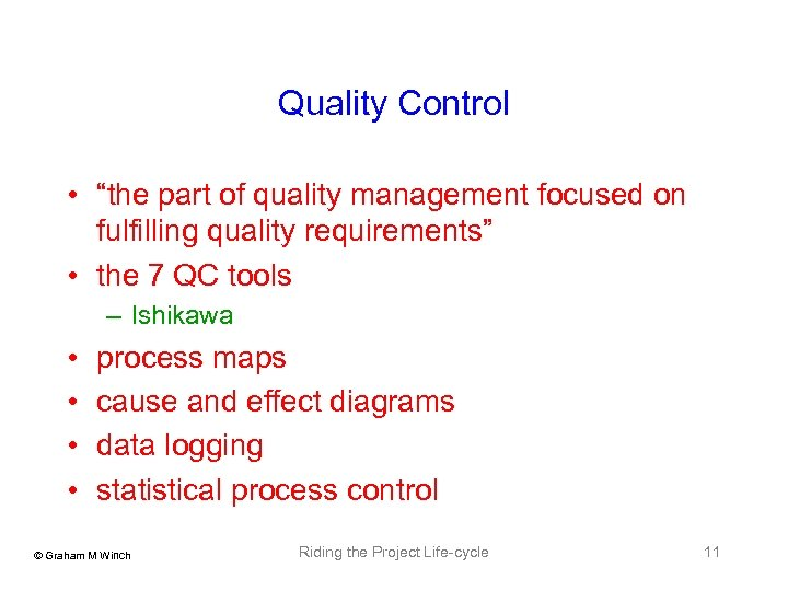 """Quality Control • """"the part of quality management focused on fulfilling quality requirements"""" •"""