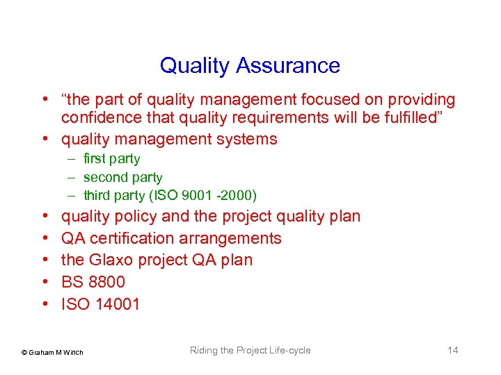 """Quality Assurance • """"the part of quality management focused on providing confidence that quality"""