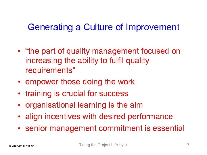 """Generating a Culture of Improvement • """"the part of quality management focused on increasing"""