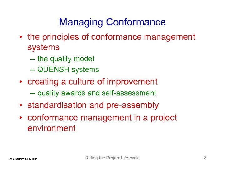 Managing Conformance • the principles of conformance management systems – the quality model –