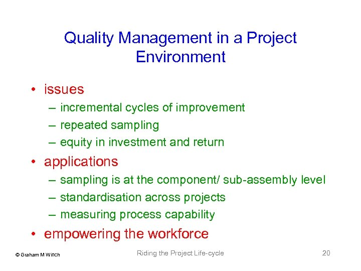 Quality Management in a Project Environment • issues – incremental cycles of improvement –