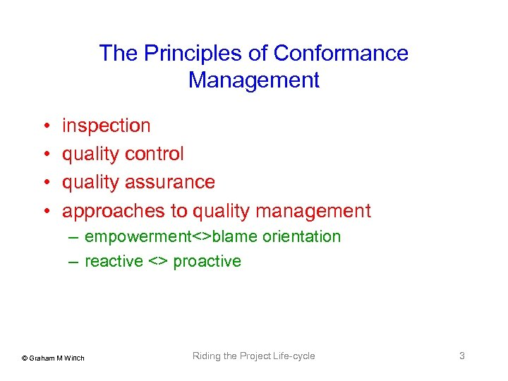 The Principles of Conformance Management • • inspection quality control quality assurance approaches to