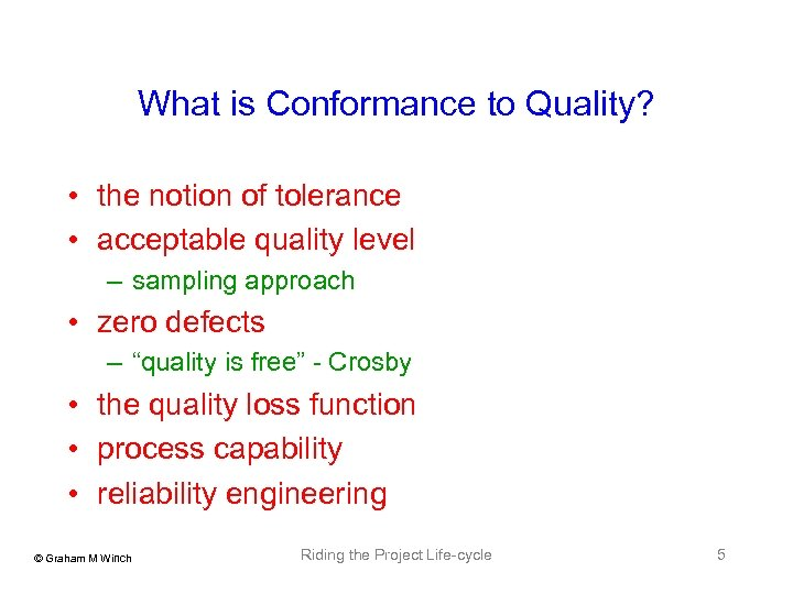 What is Conformance to Quality? • the notion of tolerance • acceptable quality level