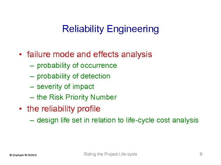 Reliability Engineering • failure mode and effects analysis – – probability of occurrence probability
