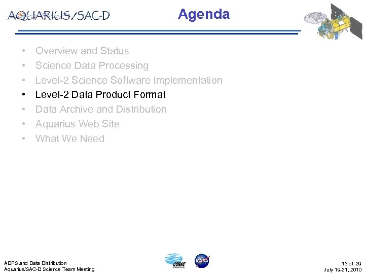 Agenda • • Overview and Status Science Data Processing Level-2 Science Software Implementation Level-2