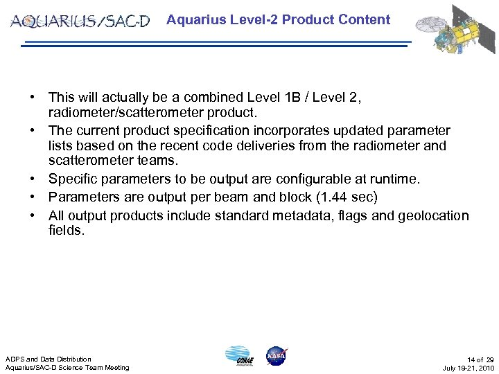 Aquarius Level-2 Product Content • This will actually be a combined Level 1 B