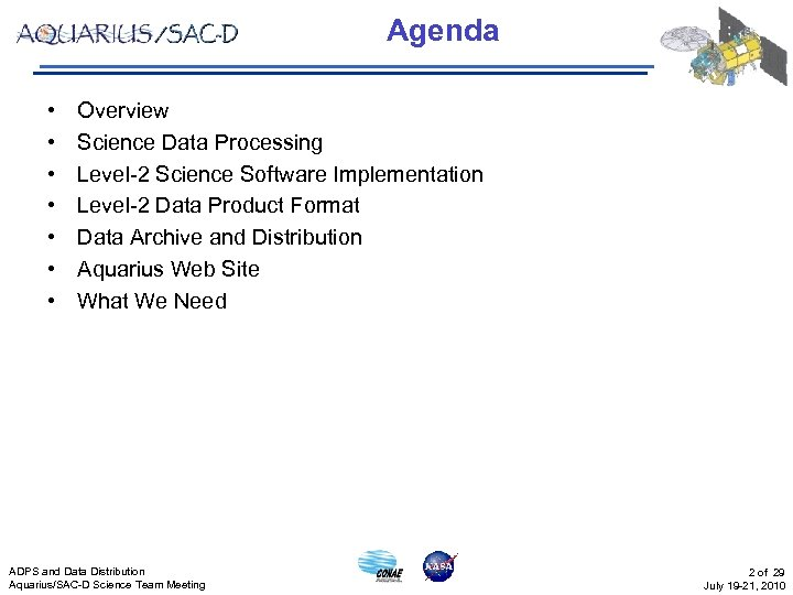 Agenda • • Overview Science Data Processing Level-2 Science Software Implementation Level-2 Data Product
