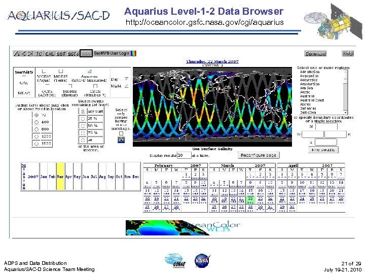 Aquarius Level-1 -2 Data Browser http: //oceancolor. gsfc. nasa. gov/cgi/aquarius ADPS and Data Distribution