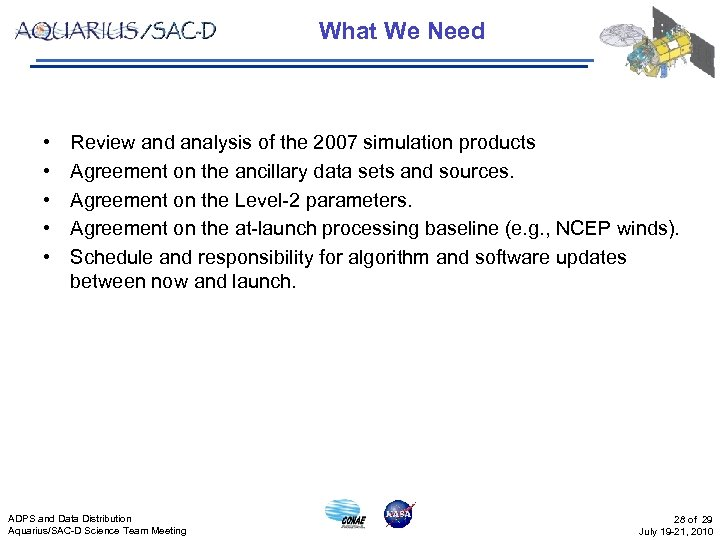 What We Need • • • Review and analysis of the 2007 simulation products