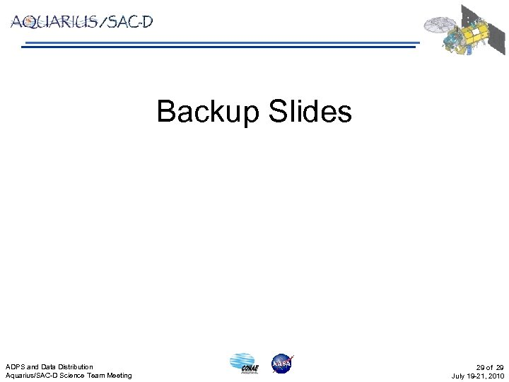 Backup Slides ADPS and Data Distribution Aquarius/SAC-D Science Team Meeting 29 of 29 July