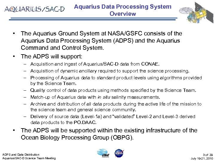 Aquarius Data Processing System Overview • The Aquarius Ground System at NASA/GSFC consists of