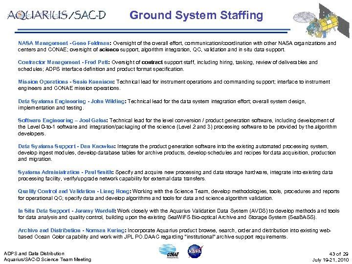 Ground System Staffing NASA Management - Gene Feldman: Oversight of the overall effort, communication/coordination