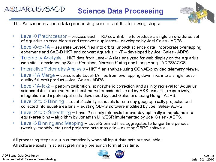 Science Data Processing The Aquarius science data processing consists of the following steps: •
