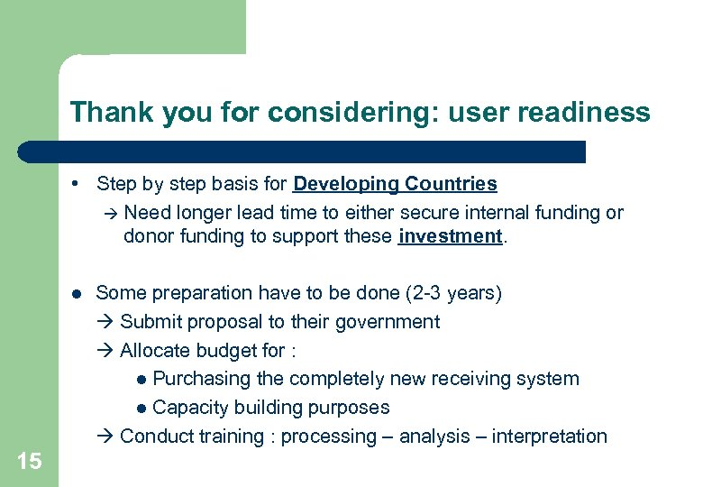 Thank you for considering: user readiness • Step by step basis for Developing Countries