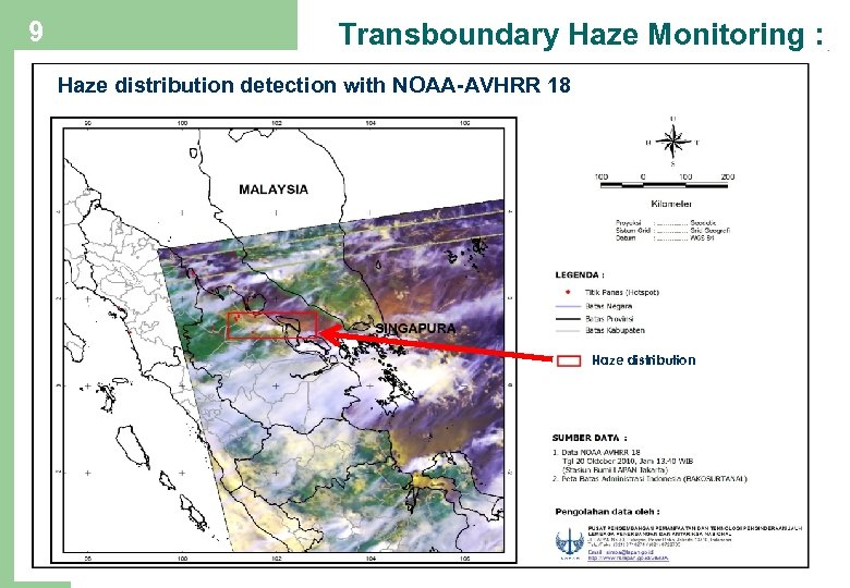 9 Transboundary Haze Monitoring : Haze distribution detection with NOAA-AVHRR 18 Haze distribution