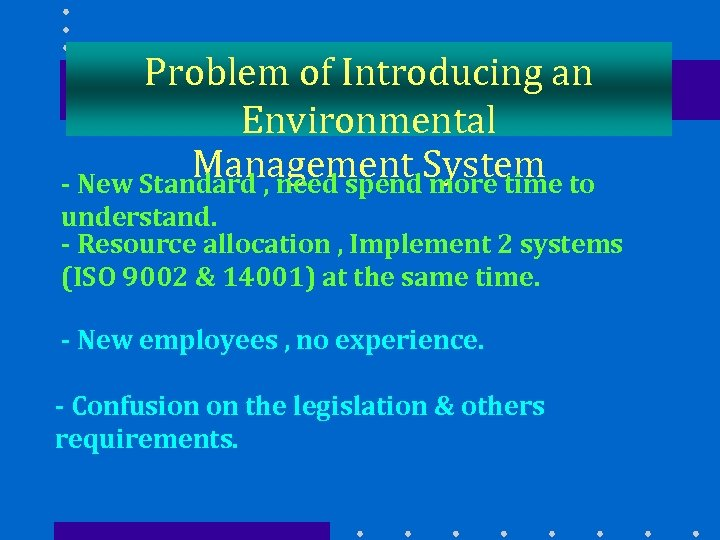 Problem of Introducing an Environmental Management System to - New Standard , need spend