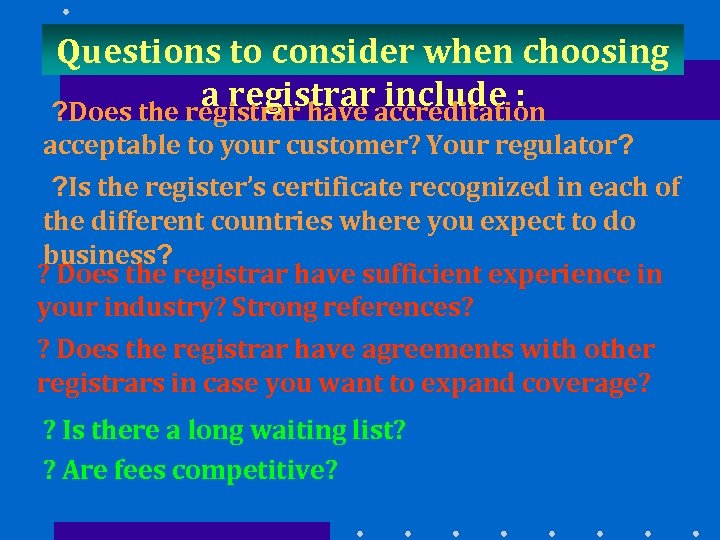 Questions to consider when choosing a registraraccreditation include : ? Does the registrar have